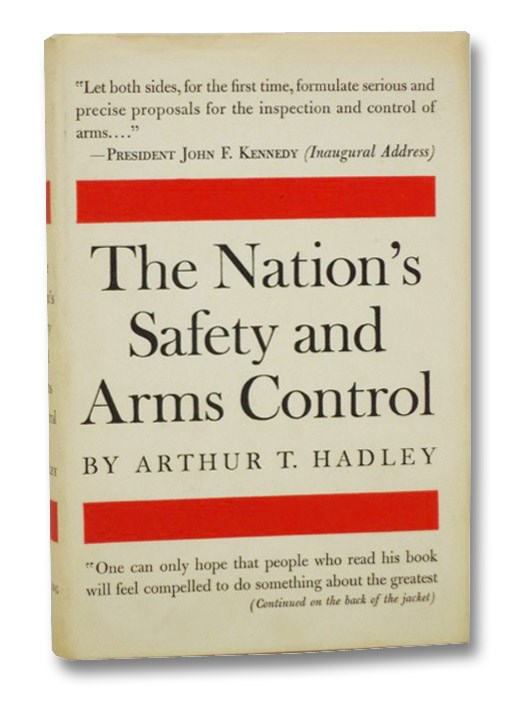 The Nation's Safety and Arms Control, Hadley, Arthur T.