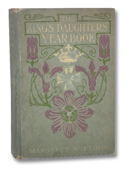 The King's Daughters' Year Book, Bottome, Margaret