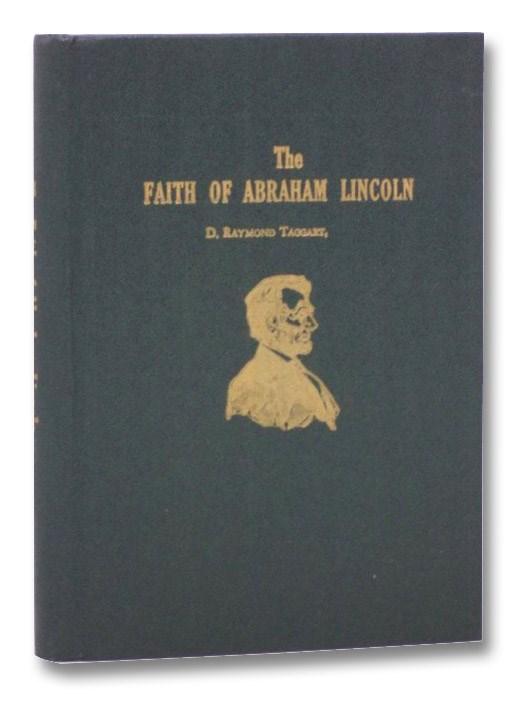 The Faith of Abraham Lincoln, Taggart, D. Raymond