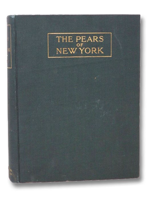 The Pears of New York (Report of the New York Agricultural Experiment Station for the Year 1921, Volume II) (State of New York - Department of Agriculture Twenty-Ninth Annual Report, Vol. 2, Part II), Hedrick, U.P.; Howe, G.H.; Taylor, O.M.; Francis, E.H.; Tukey, H.B.; Thatcher, R.W.