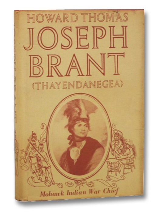 Joseph Brant (Thayendanegea): Mohawk Indian War Chief, Thomas, Howard