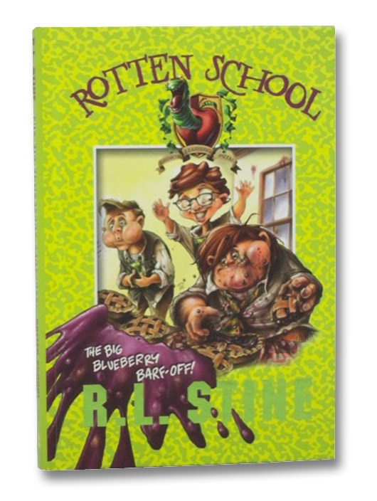 The Big Blueberry Barf-Off! (Rotten School, Book 1), Stine, R.L.