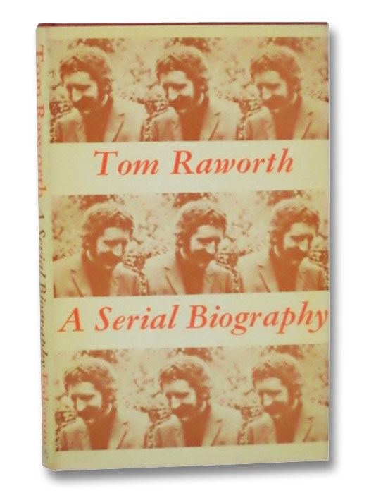 A Serial Biography, Raworth, Tom