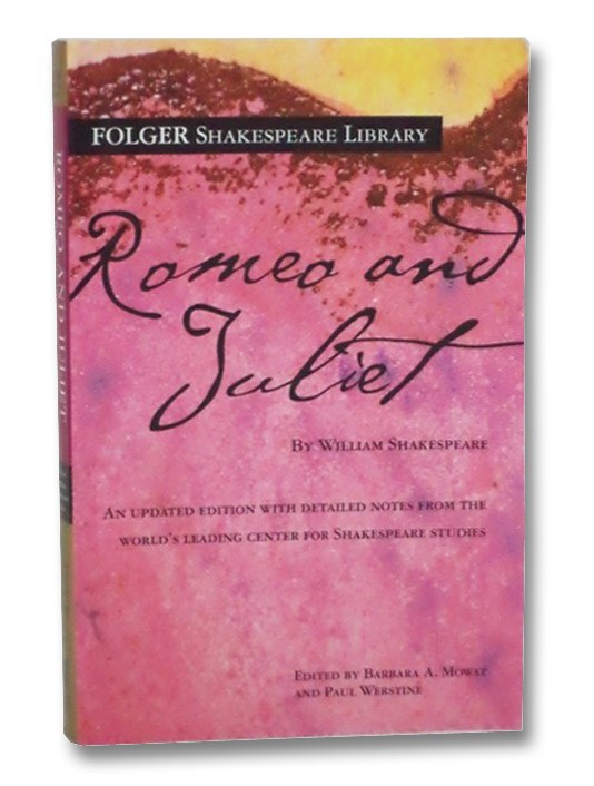 Romeo and Juliet (Folger Shakespeare Library), Shakespeare, William; Mowat, Barbara A.; Werstine, Paul