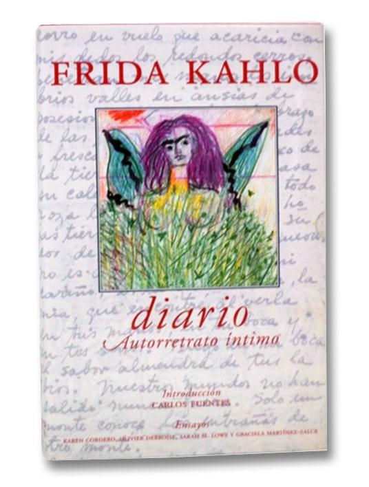 Diario: Autorretrato Intimo, Kahlo, Frida; Fuentes, Carlos; Cordero, Karen; Debroise, Olivier; Lowe, Sarah M.; Martinez-Zalce, Garciela