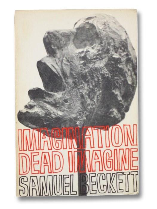Imagination Dead Imagine, Beckett, Samuel
