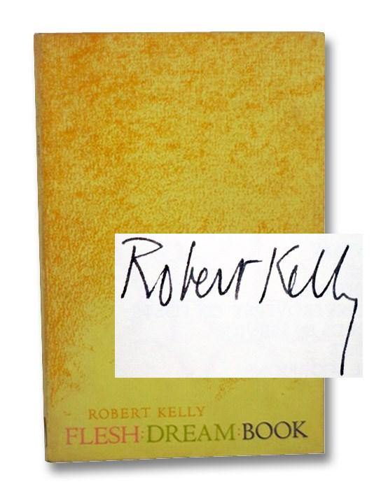 Flesh:Dream:Book, Kelly, Robert