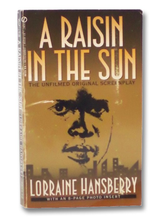 A Raisin in the Sun: The Unfilmed Original Screenplay, Hansberry, Lorraine; Nemiroff, Robert - editor; Gresham-Nemiroff, Jewell Handy - foreword; Wilkerson, Margaret B. - introduction; Lee, Spike - commentary