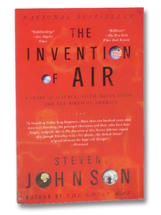 The Invention of Air: A Story of Science, Faith, Revolution, and the Birth of America, Johnson, Steven