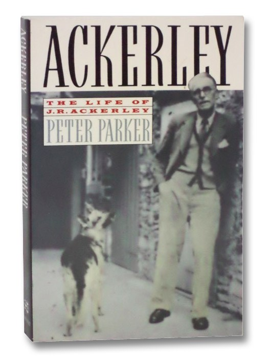 Ackerley: The Life of J.R. Ackerley, Parker, Peter