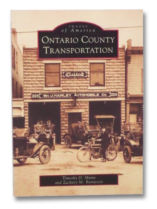 Ontario County Transportation (Images of America), Munn, Thomas D.; Buttaccio, Zachary M.