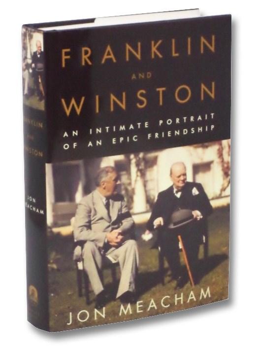 Franklin and Winston: An Intimate Portrait of an Epic Friendship, Meacham, Jon