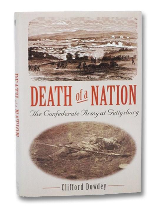 Death of a Nation: The Confederate Army at Gettysburg, Dowdey, Clifford