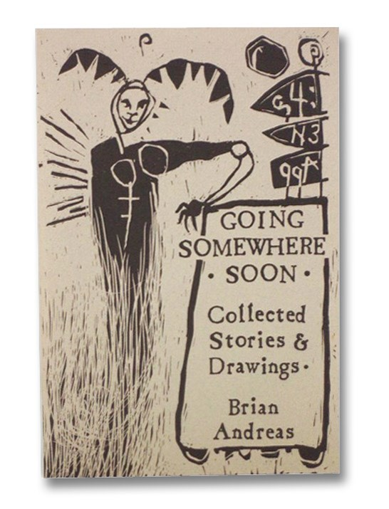 Going Somewhere Soon Volume 3: Collected Stories & Drawings, Andreas, Brian