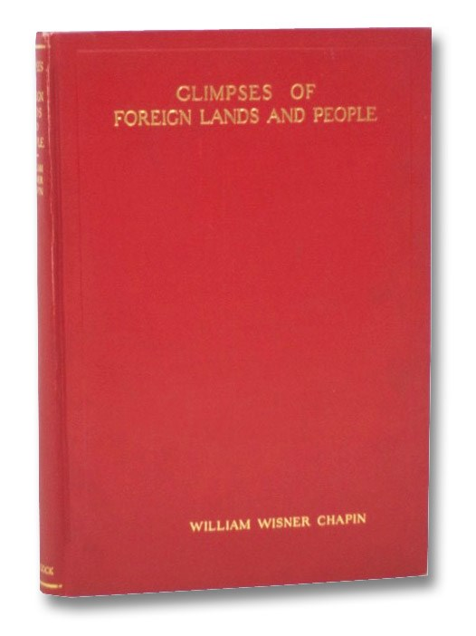 Glimpses of Foreign Lands and People, Chapin, William Wisner