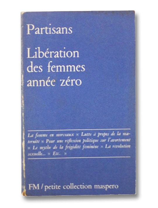 Liberation Des Femmes : Annee Zero, Partisans