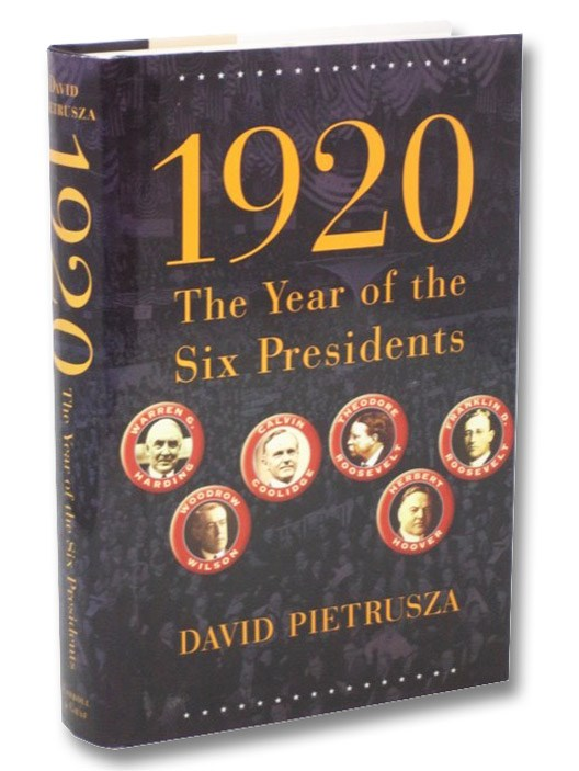 1920: The Year of the Six Presidents, Pietrusza, David