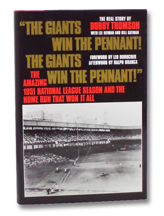The Giants Win the Pennant! The Giants Win the Pennant! The Amazing 1951 National League Season and the Home Run that Won it All, Thomson, Bobby