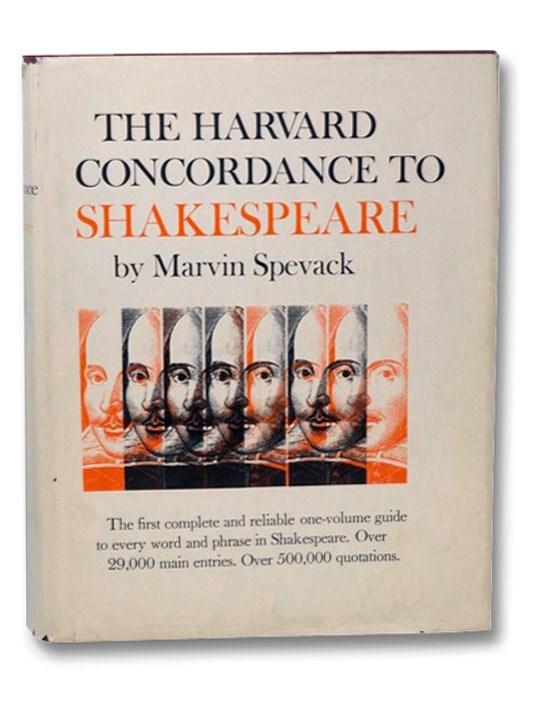 The Harvard Concordance to Shakespeare, Shakespeare, William; Spevack, Marvin