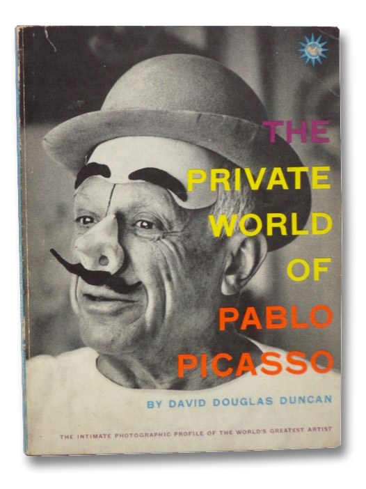 The Private World of Pablo Picasso: The Intimate Photographic Profile of the World's Greatest Artist, Duncan, David Douglas