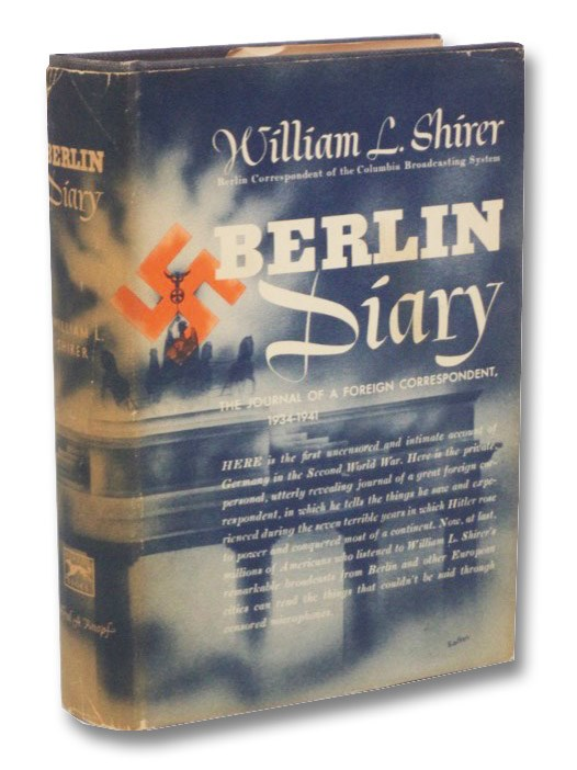 Berlin Diary: The Journal of a Foreign Correspondent 1931-1941, Shirer, William L.
