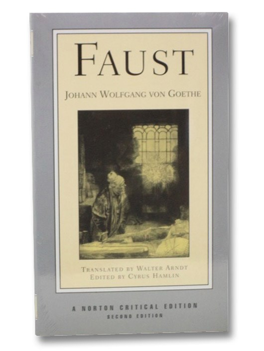 Faust (A Norton Critical Edition), Von Goethe, Johann Wolfgang; Arndt, Walter; Hamlin, Cyrus