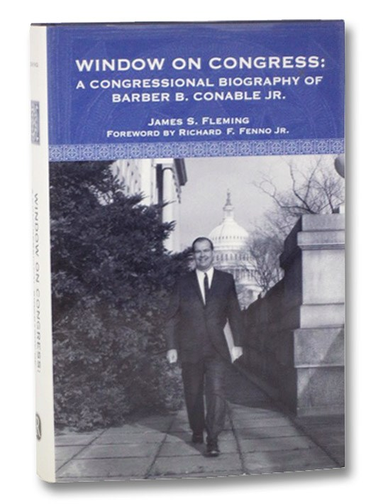 Window on Congress: A Congressional Biography of Barber B. Conable, Jr., Fleming, James S.; Fenno, Richard F.