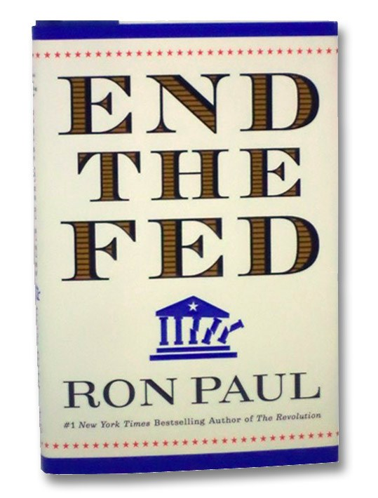 End the Fed, Paul, Ron