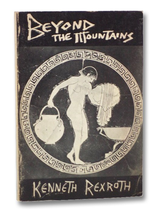Beyond the Mountains, Rexroth, Kenneth