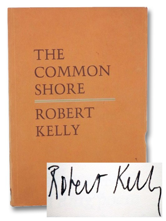 The Common Shore Books I-V: A Long Poem About America in Time, Kelly, Robert