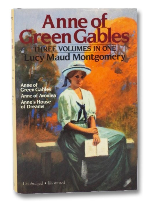 Anne of Green Gables: Three Volumes in One, Unabridged & Illustrated -- Anne of Green Gables; Anne of Avonlea; Anne's House of Dreams, Montgomery, L.M. (Lucy Maud); Shapiro, Ellen S. (Introduction)