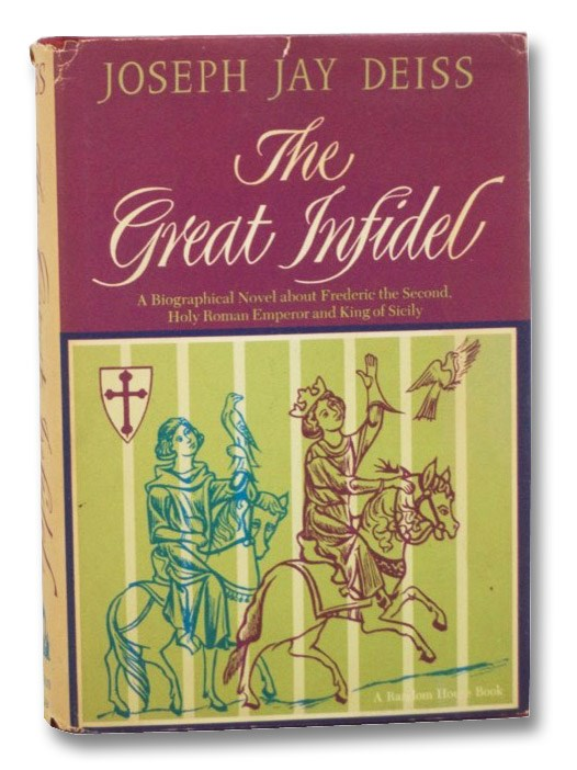 The Great Infidel: A Biographical Novel, Deiss, Joseph Jay