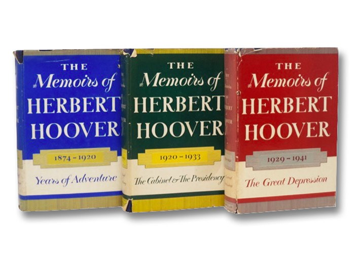 The Memoirs of Herbert Hoover, in Three Volumes: Years of Adventure, 1874-1920; The Cabinet & The Presidency, 1920-1933; The Great Depression, 1929-1941, Hoover, Herbert