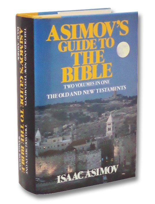 Asimov's Guide to the Bible -- Two Volumes in One: The Old and New Testaments, Asimov, Isaac