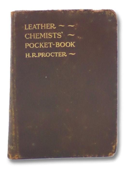 Leather Chemists' Pocket-Book: A Short Compendium of Analytical Methods (Four Illustrations), Procter, H.R.; Stiasny, Edmund; Brumwell, Harold