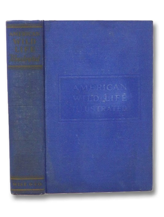 American Wild Life, Illustrated. Compiled by the Writers' Program of the Work Projects Administration in the City of New York