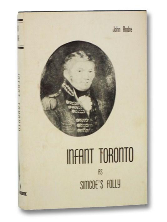 Infant Toronto as Simcoe's Folly, Andre, John