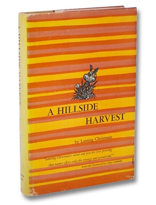 A Hillside Harvest, Christman, Lansing; Carmer, Carl