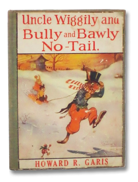 Uncle Wiggily and Bully and Bawly No-Tail, Garis, Howard R.