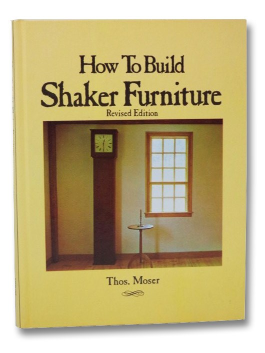 How to Build Shaker Furniture, Moser, Thomas