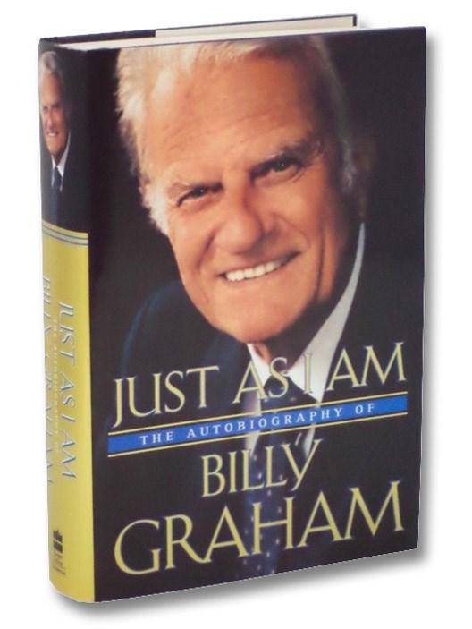 Just As I Am: The Autobiography of Billy Graham, Graham, Billy
