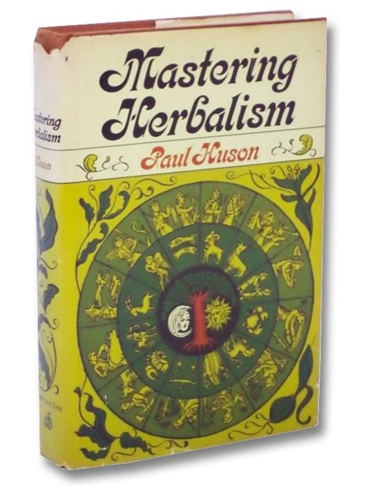 Mastering Herbalism, Huson, Paul