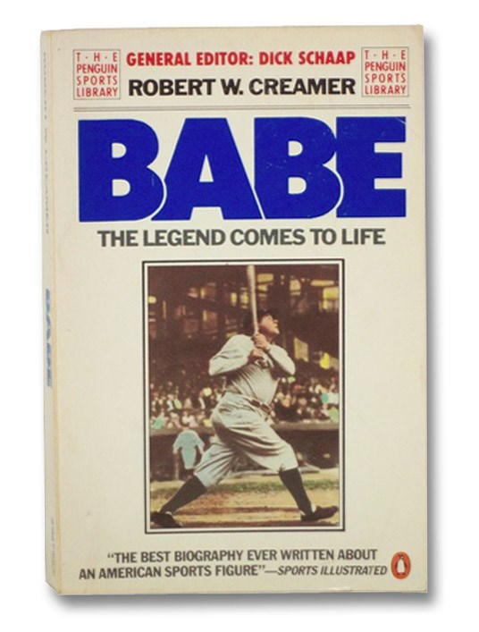 Babe: The Legend Comes to Life, Creamer, Robert W.