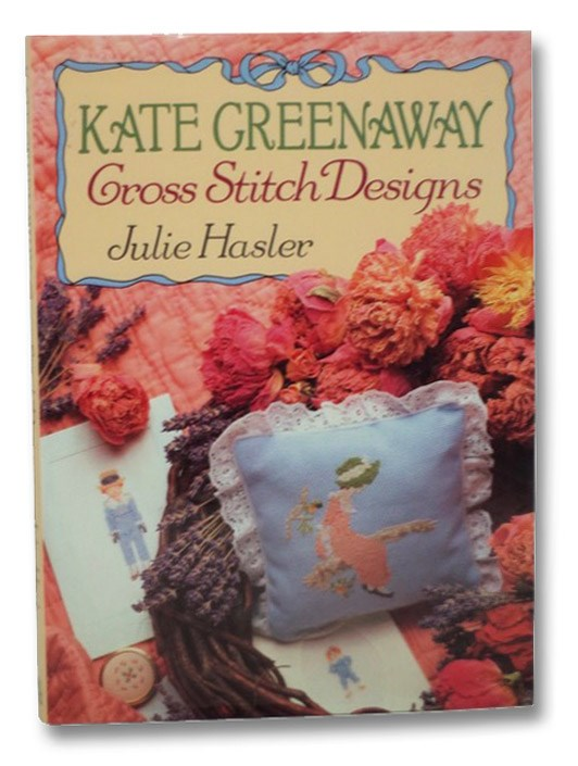 Kate Greenaway Cross Stitch Designs, Hasler, Julie