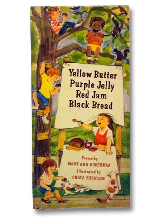 Yellow Butter, Purple Jelly, Red Jam, Black Bread: Poems, Hoberman, Mary Ann