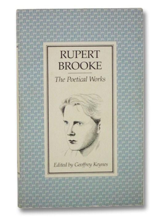 Rupert Brooke: The Poetical Works, Brooke, Rupert; Keynes, Geoffrey