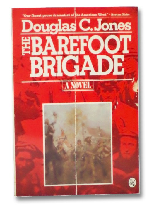 The Barefoot Brigade: A Novel, Jones, Douglas C.