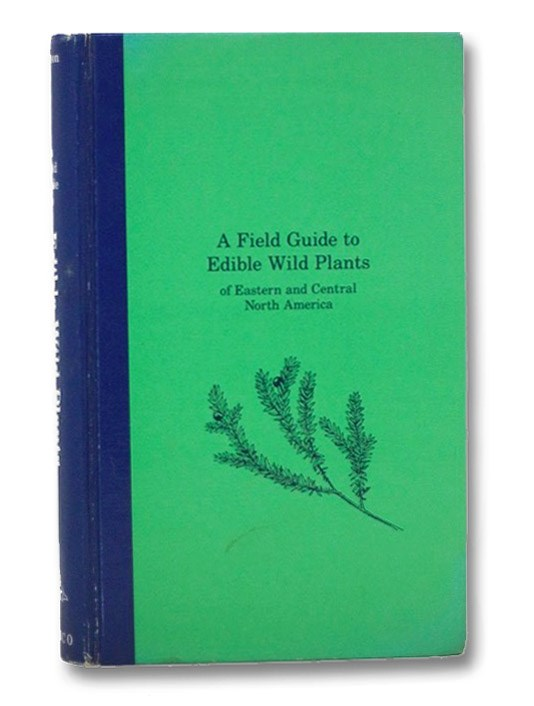 A Field Guide to Edible Wild Plants of Eastern and Central North America (The Peterson Field Guide Series), Peterson, Lee Allen
