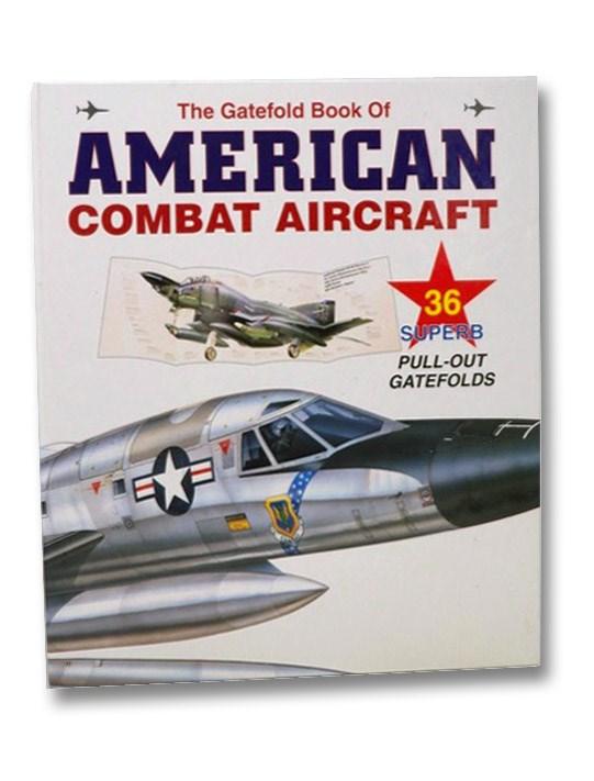 The Gatefold Book of American Combat Aircraft, Chant, Chris