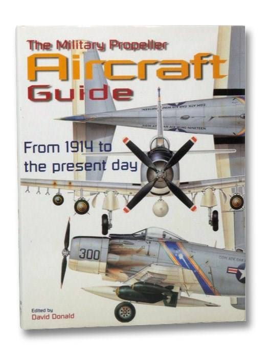 The Military Propeller Aircraft Guide, Donald, David